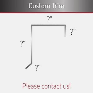 CUSTOM TRIM - PLEASE CONTACT US!